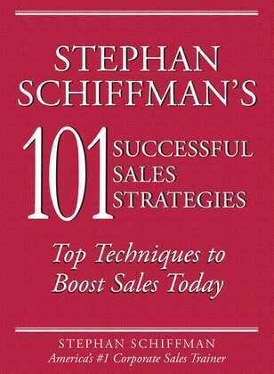 Stephan Schiffman's 101 Successful Sales Strategies