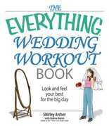 The Everything Wedding Workout Book