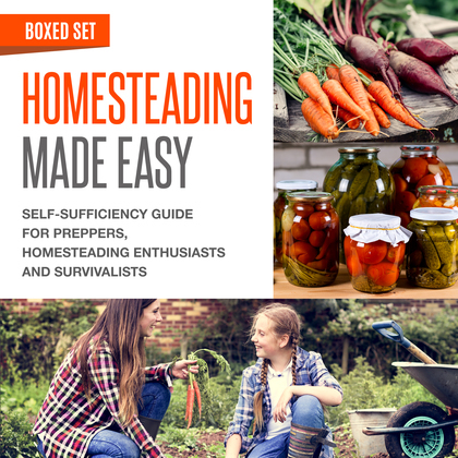 Homesteading Made Easy (Boxed Set): Self-Sufficiency Guide for Preppers, Homesteading Enthusiasts and Survivalists