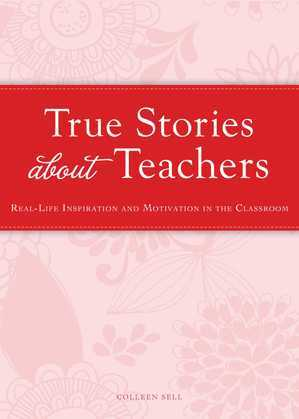 True Stories about Teachers