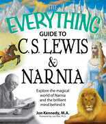 The Everything Guide to C.S. Lewis & Narnia Book