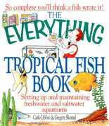 The Everything Tropical Fish Book