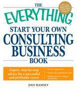 The Everything Start Your Own Consulting Business Book