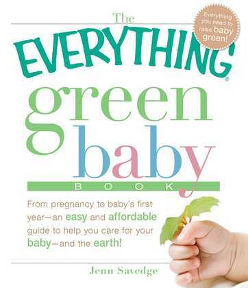 The Everything Green Baby Book