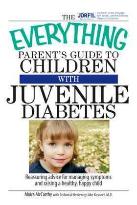 The Everything Parent's Guide To Children With Juvenile Diabetes