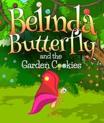 Belinda Butterfly and the Garden Cookies