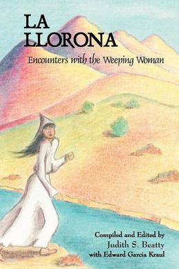 La Llorona: Encounters with the Weeping Woman