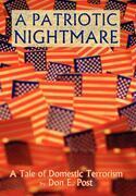 A Patriotic Nightmare: A Tale of Domestic Terrorism