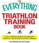 The Everything Triathlon Training Book