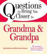 Questions to Bring You Closer to Grandma and Grandpa