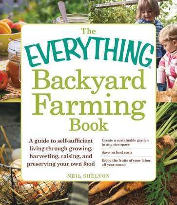 The Everything Backyard Farming Book