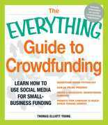 The Everything Guide to Crowdfunding