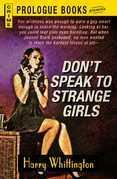 Don't Speak to Strange Girls