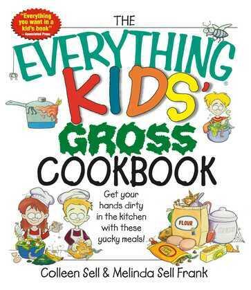 The Everything Kids' Gross Cookbook