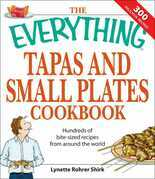 The Everything Tapas and Small Plates Cookbook