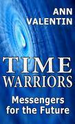 Time Warriors: Messengers for the Future