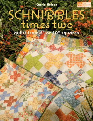 "Schnibbles Times Two: Quilts from 5"" or 10"" Squares"