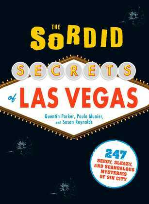 The Sordid Secrets of Las Vegas