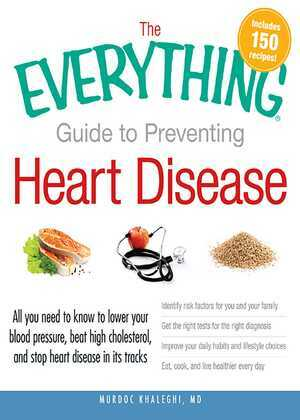 The Everything Guide to Preventing Heart Disease