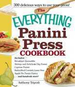 The Everything Panini Press Cookbook