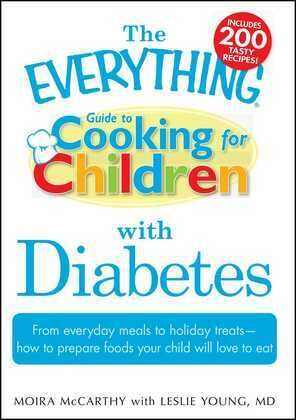 The Everything Guide to Cooking for Children with Diabetes