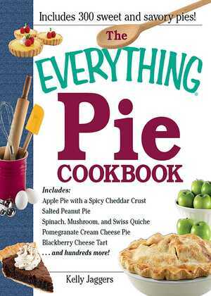 The Everything Pie Cookbook