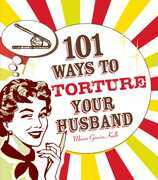 101 Ways to Torture Your Husband