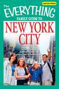 The Everything Family Guide to New York City