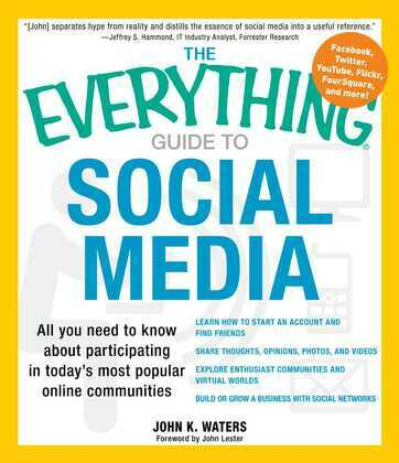 The Everything Guide to Social Media