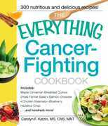 The Everything Cancer-Fighting Cookbook