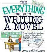 The Everything Guide To Writing A Novel