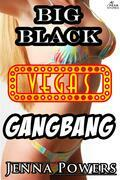 Big Black Vegas Gangbang (Interracial Erotica)