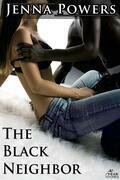 The Black Neighbor (Interracial Erotica)
