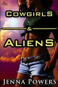 Cowgirls and Aliens (Science Fiction Erotica)