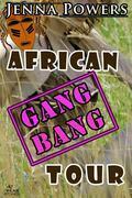 African Gangbang Tour (Interracial Erotica)