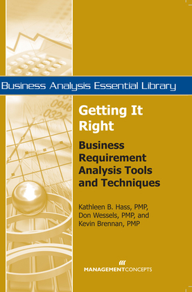 Getting It Right: Business Requirement Analysis Tools and Techniques: Business Requirement Analysis Tools and Techniques