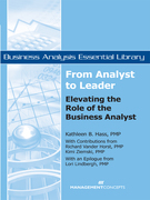 From Analyst to Leader: Elevating the Role of the Business Analyst: Elevating the Role of the Business Analyst