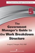 The Government Manager's Guide to the Work Breakdown Structure