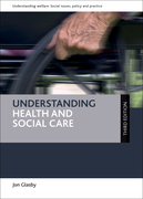 Understanding health and social care (third edition)
