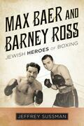 Max Baer and Barney Ross