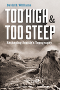 Too High and Too Steep: Reshaping Seattle¿s Topography