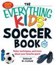The Everything Kids' Soccer Book
