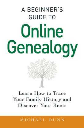 A Beginner's Guide to Online Genealogy