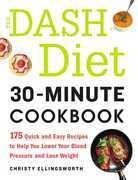 The DASH Diet 30-Minute Cookbook