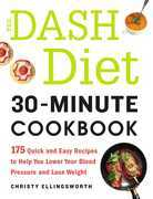 The DASH Diet 30-Minute Cookbook