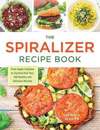 The Spiralizer Recipe Book