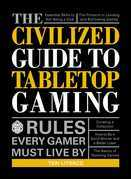 The Civilized Guide to Tabletop Gaming