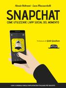 Snapchat: come utilizzare l'App social del momento - con i consigli degli influencer italiani più seguiti
