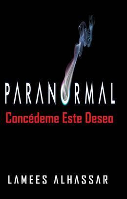 Paranormal Concédeme Este Deseo