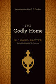 The Godly Home (Introduction by J. I. Packer)